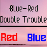 download Double Trouble (Blue-Red) apk