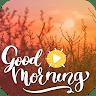 Good Morning Video Status : Full-Screen Videos app apk icon