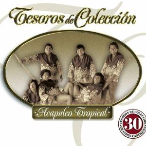 Acapulco Tropical - Tesoros De Colección (Album 2010)