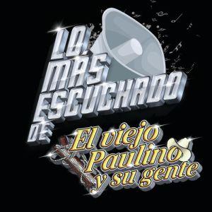 El Viejo Paulino Y Su Gente - Lo Más Escuchado De (Album 2020)