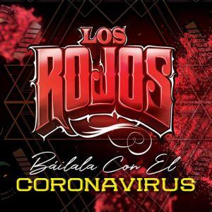 Los Rojos - Báilala Con El Coronavirus (Single 2020)