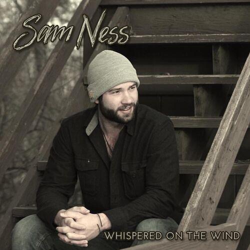 Sam Ness - Whispered on the Wind