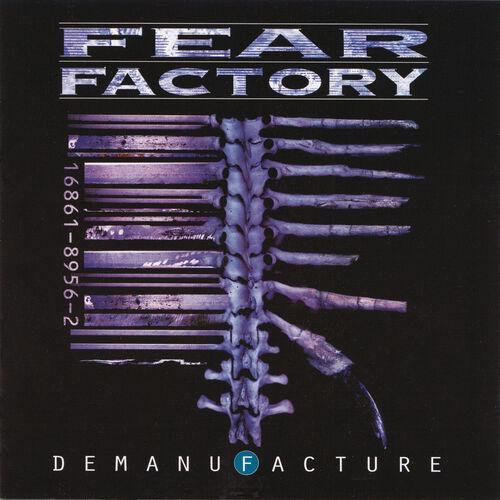 Fear Factory : Demanufacture - Musique en streaming - À écouter sur Deezer
