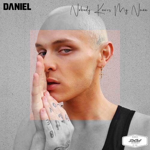 Daniel – Nobody Knows My Name