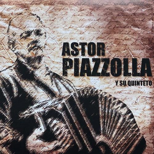 Astor Piazzolla : Astor Piazzola (Y Su Quinteto) - Musique en streaming - À écouter sur Deezer