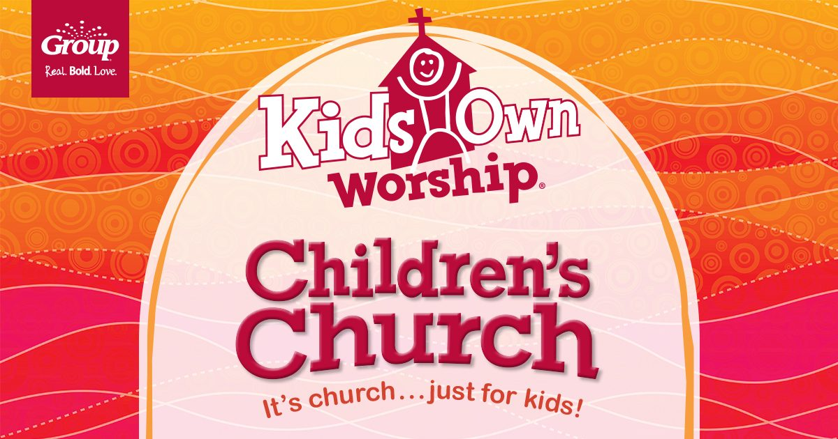KidsOwn Worship Group Children's Church Curriculum Group