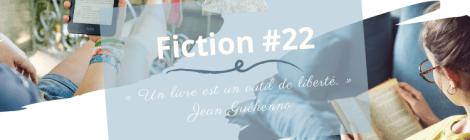 Fiction#22 « Un livre est un outil de liberté. »