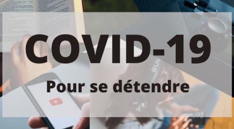 COVID-19 : Pour se détendre