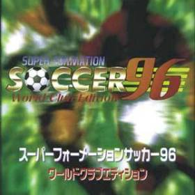 The cover art of the game Super Formation Soccer '96 - World Club Edition .