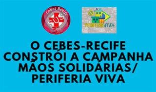CEBES-Recife ajuda a construir o projeto Mãos Solidárias/Periferia Viva