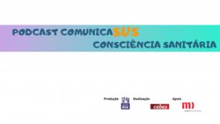 ComunicaSUS e a Consciência Sanitária no enfrentamento à pandemia de covid-19