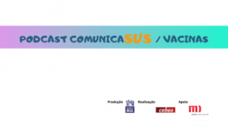 Radionovela do ComunicaSUS combate fake news e alerta sobre a importância da Vacinação