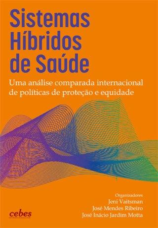 Sistemas Híbridos de Saúde: uma análise comparada internacional de políticas de proteção e equidade