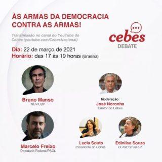 Cebes Debate: 'Às armas da Democracia contra as armas!'