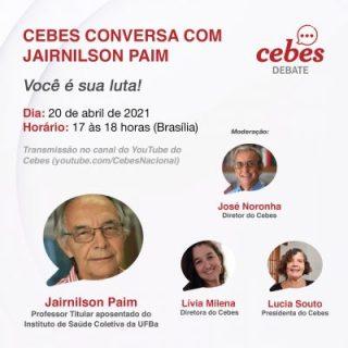 Cebes conversa com Jairnilson Paim – Você é sua luta!