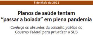 Com 'Política Nacional de Saúde Suplementar Para o Enfrentamento da Pandemia da Covid-19' governo tenta 'passar a boiada' contra o SUS