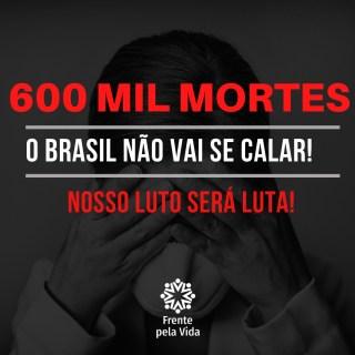 Brasil registra a marca de 600 mil óbitos por Covid-19; 460 mil poderia ter sido evitadas