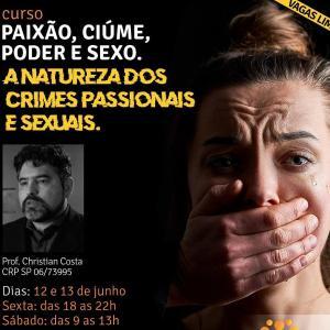 Curso: Paixão, ciúme, poder e sexo - A natureza dos crimes passionais e sexuais