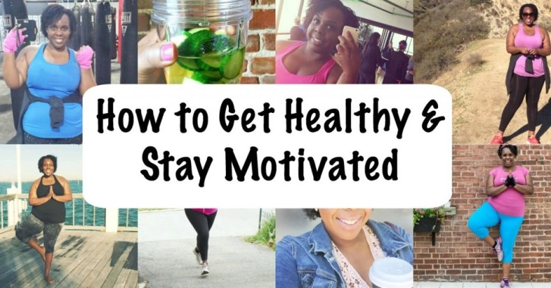 How to Get Healthy and Stay Motivated