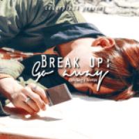 [Vignette] Break Up: Go Away
