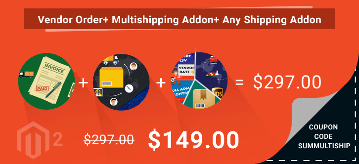 Vendor Order + Vendor Multishipping Addon + Any of the Shipping Addon ( WORTH $99 ) at $149 ( 49% OFF )| Coupon Code – SUMMULTISHIP