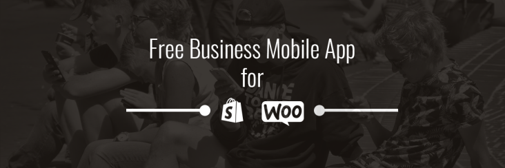 Free Shopify mobile app and WooCommerce mobile app for your Stores