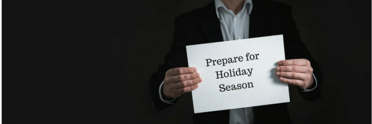 Prepare for Holiday Season