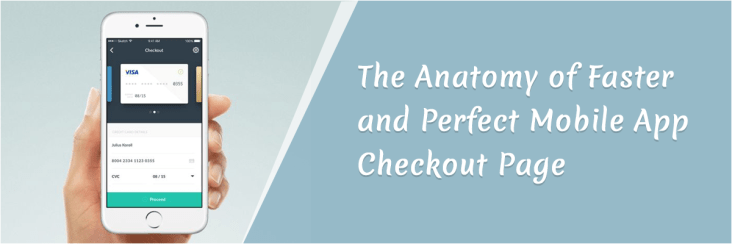 The Anatomy of Faster and Perfect Mobile Checkout Page