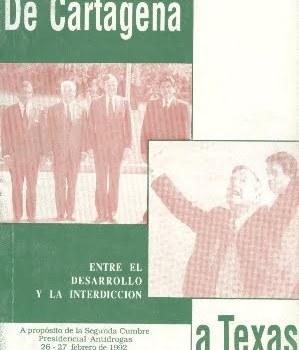 De Cartagena a Texas. Entre el desarrollo y la interdicción