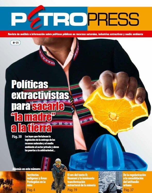 """Petropress 31: Políticas extractivistas para sacarle """"la madre"""" a la tierra (7.13)"""