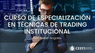 Curso de Especialización en Técnicas de Trading Institucional CEEFI INTERNATIONAL