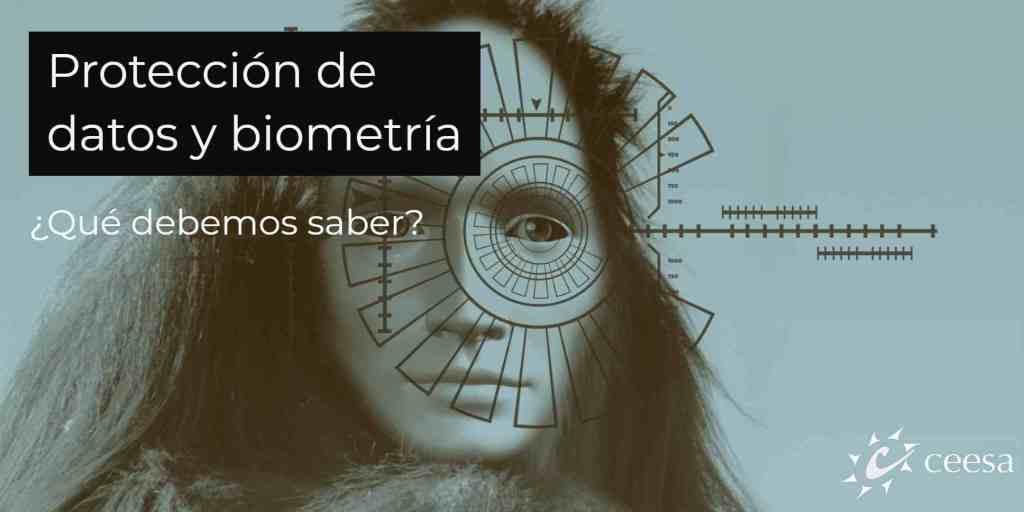 Biometría y la protección de datos