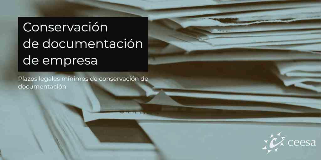conservacion de documentación de empresa