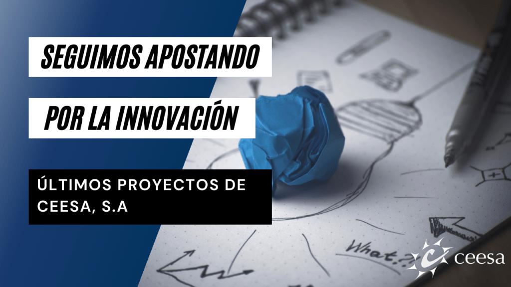Seguimos apostando por la innovación