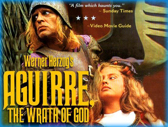 ",,Aguirre, the Wrath of God"" (Aguirre,mânia lui Dumnezeu)"