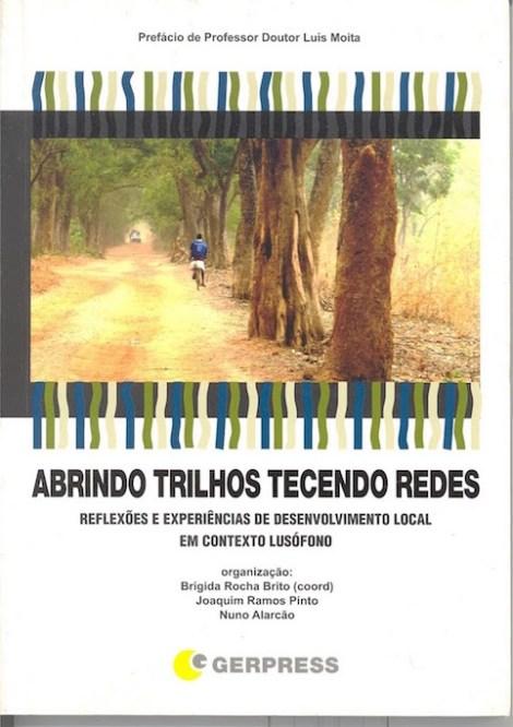 Abrindo Trilhos Tecendo Redes: Reflexões e experiências de desenvolvimento local em contexto lusófono