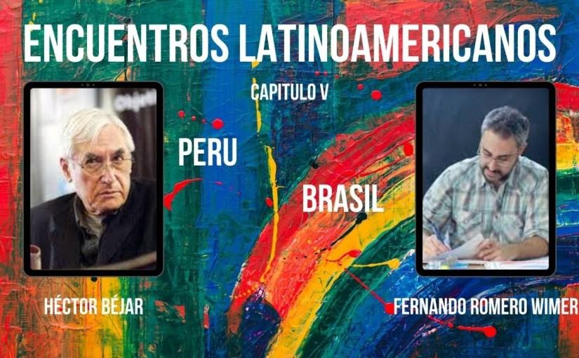 9OCT  19hs| Encuentros Latinoamericanos, Capítulo V, PERÚ – BRASIL