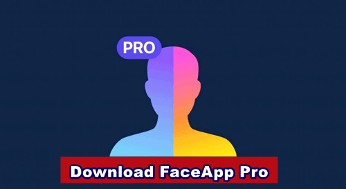 download faceapp pro gratis