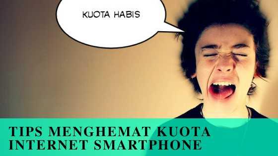 5 Tips Menghemat Kuota Internet Smartphone