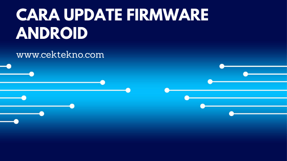 Cara Update Firmware Android Semua Merek
