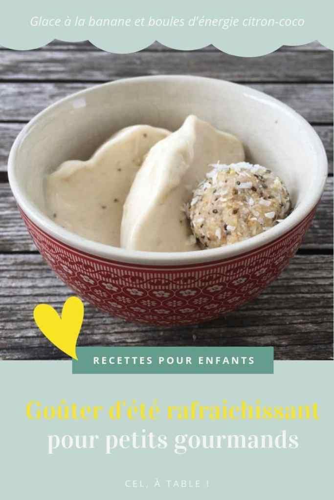 goûter d'été rafraichissant : glace à la banane et boules d'énergie noix de coco-citron
