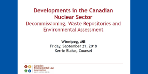 Conference Presentation: Developments in the Canadian Nuclear Sector Decommissioning, Waste Repositories and Environmental Assessment