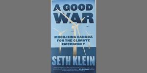 Blog: Book Review: A Good War by Seth Klein