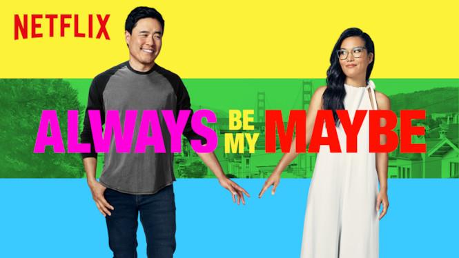 always be my maybe Netflix