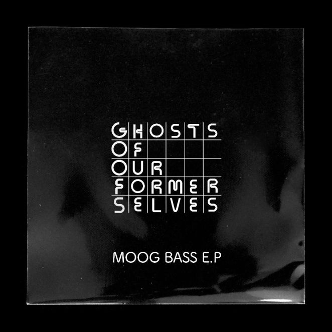 """Ghosts Of Our Former Selves - """"Moog Bass"""" EP artwork"""