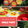 Fun Ideas For An Emoji Party Celebrate Every Day With Me