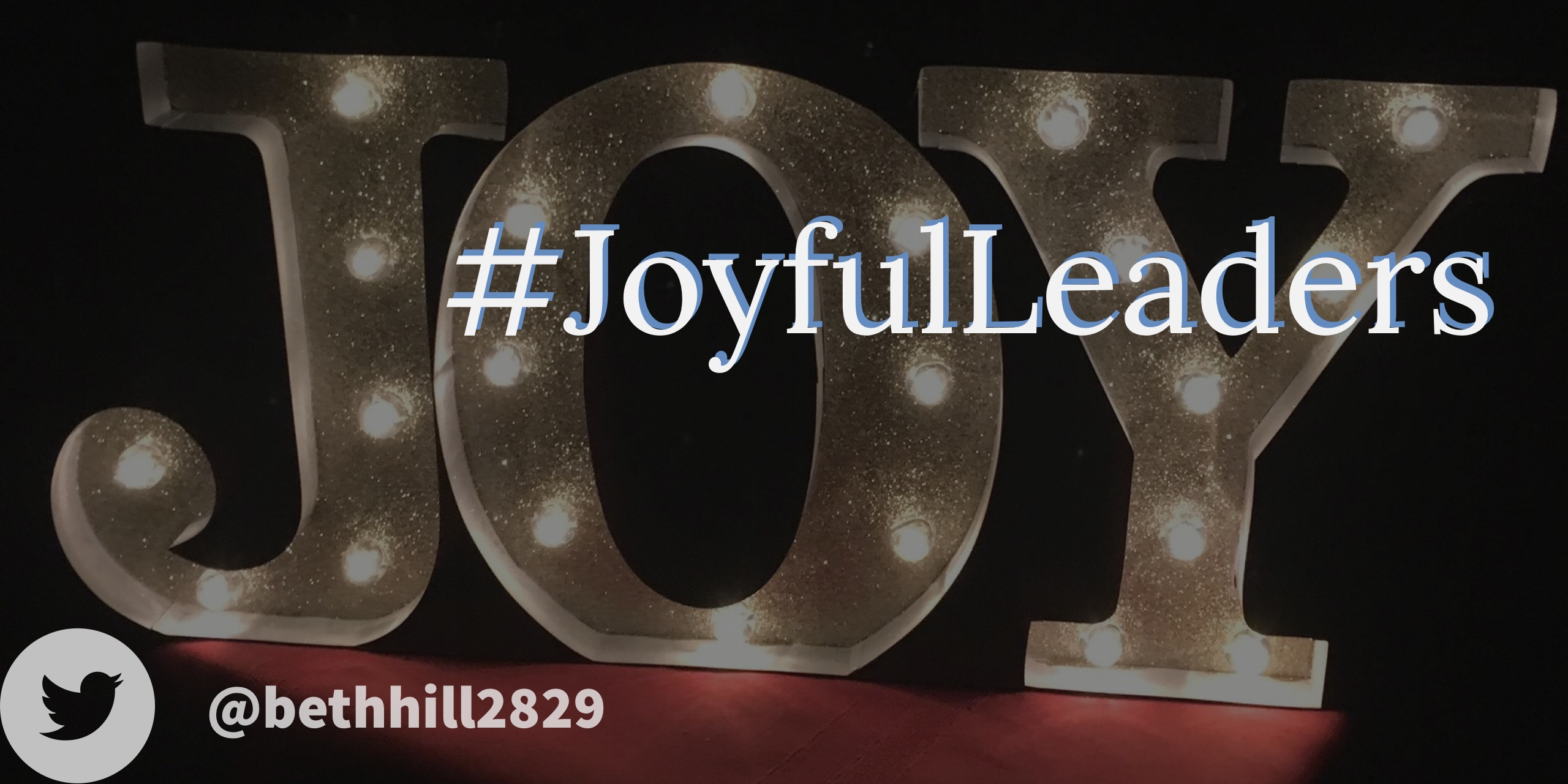 #JoyfulLeaders: A Hashtag is Born
