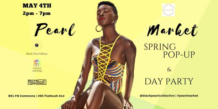 PEARL MARKET SPRING POP-UP & DAY PARTY