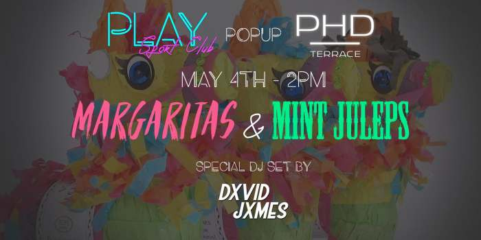 Play Sport Club Presents: Margaritas & Mint Juleps (Rooftop Pop Up @ PHD)