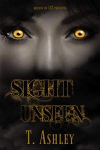 Sight Unseen by T. Ashley